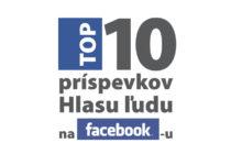 Top 10 príspevkov Hlasu ľudu na Facebook-u