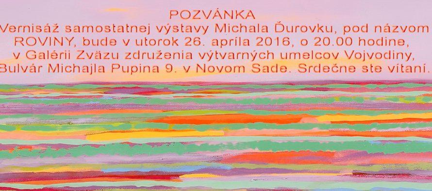 Vernisáž výstavy Michala Ďurovku