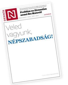 Sme s vami, Népszabadság! - odkazujú zo slovenského Denníka N, ktorý svoju solidaritu vyjadril na pondelkovej titulke.